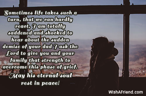 sometimes life takes such a turn sympathy message for loss of father