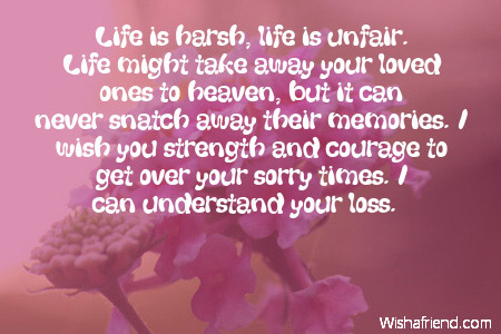 Life is harsh, life is unfair., Sympathy Card Message