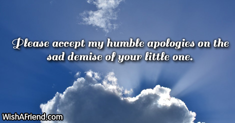 please accept my humble apologies on sympathy message for
