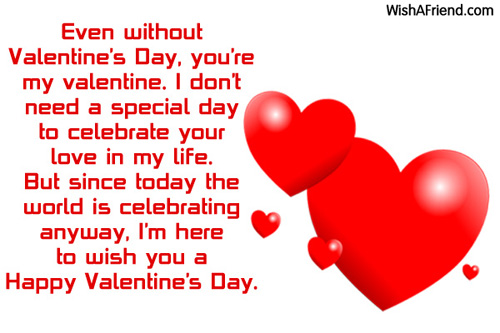 Even Without Valentine S Day You Re My Valentines Day Message