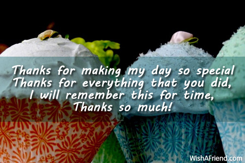 Thanks For Making My Day So Thank You For The Birthday Wishes