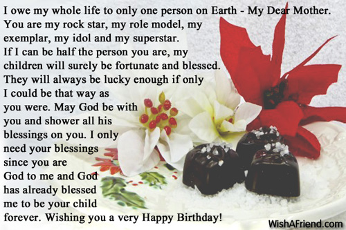 I owe my whole life to Mom Birthday Message – Birthday Greetings to My Mom