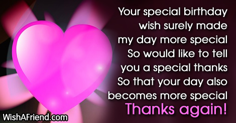 Your special birthday wish surely made Thank You For The Birthday – Thanks Birthday Greetings