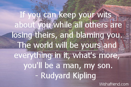 If you can keep your wits, Birthday Quote For Son