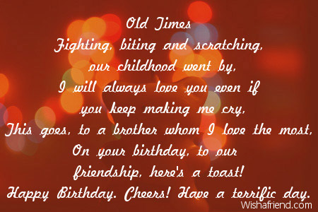 Brother Birthday Poems May your birthday be filled with many happy hours and your life with many happy birthdays. brother birthday poems