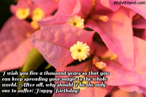 I wish you live a thousand Happy Birthday Wishes – Live Birthday Greetings