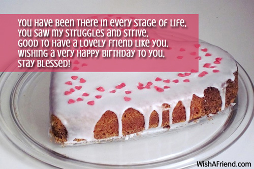 You Have Been There In Every Best Friend Birthday Wishes Happy Birthday Wishes For Lovely Friend