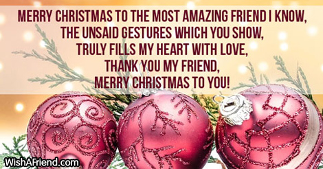 Merry Christmas to the most amazing, Christmas Message for Friends