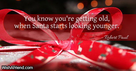 You Know Youre Getting Old When Funny Christmas Quote