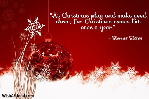 At Christmas Play And Make Good Inspirational Christmas Quote