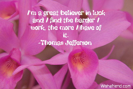 I'm a great believer in luck, Good Luck Quote