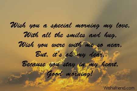 Good Morning My Love Quotes For Him Gorgeous Wish You A Special Morning My Good Morning Message For Boyfriend
