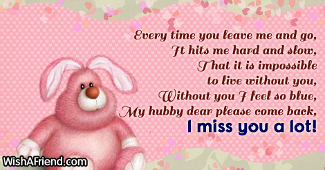 Every Time You Leave Me And Missing You Message For Husband