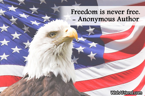 4thjuly-Freedom is never free.