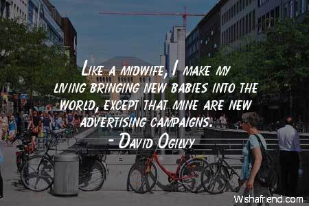 advertising-Like a midwife, I make