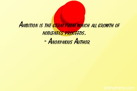 ambition-Ambition is the germ from