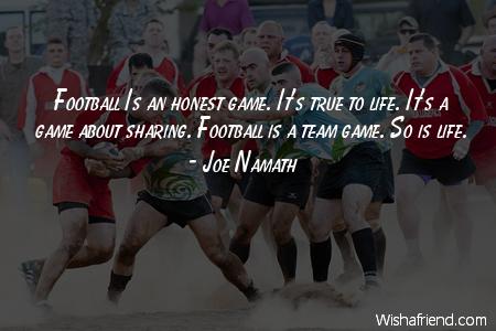 football sprüche Football Is an honest game., Joe Namath Quote football sprüche