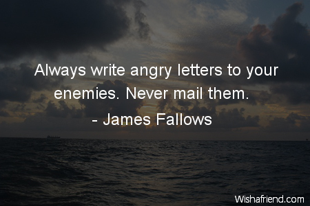 anger-Always write angry letters to