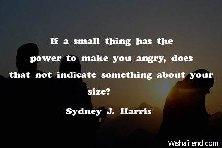 anger-If a small thing has