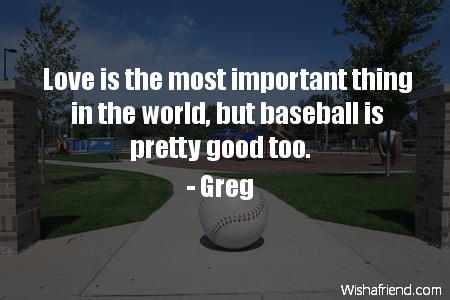 baseball-Love is the most important