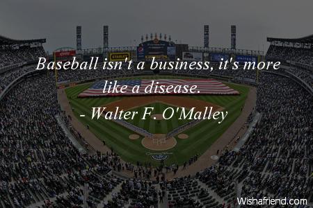 baseball-Baseball isn't a business, it's