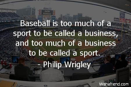 baseball-Baseball is too much of