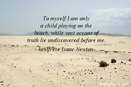 Kentfrese Isaac Newton Quote To Myself I Am Only A Child Playing On