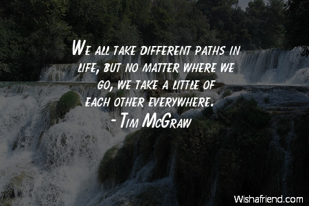 We All Take Different Paths Tim Mcgraw Quote