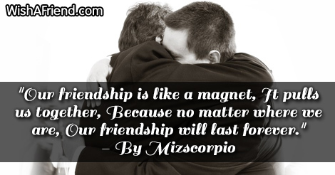 Mizscorpio Quote Our Friendship Is Like A Magnet It Pulls Us