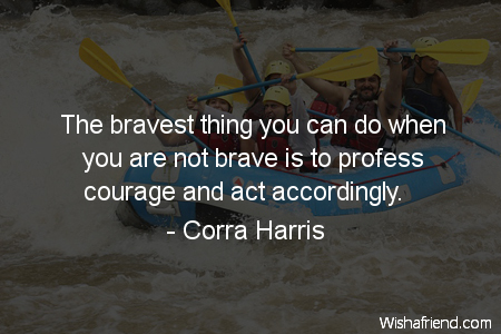 bravery-The bravest thing you can