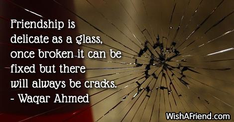 brokenfriendship-Friendship is delicate as a