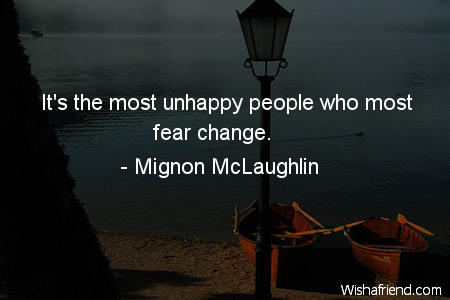 Mignon McLaughlin Quote: It\'s the most unhappy people who ...