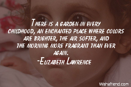 childhood-There is a garden in