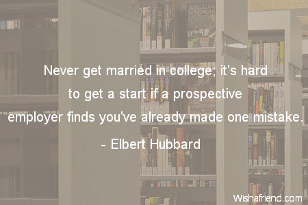 college-Never get married in college;