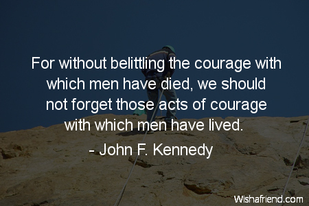 courage-For without belittling the courage