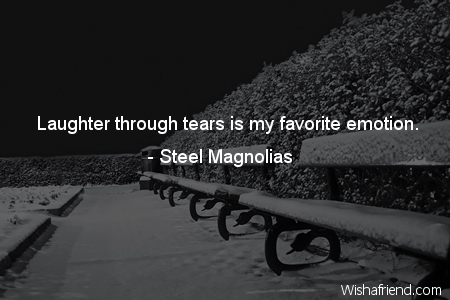 Laughter Through Tears Is My Steel Magnolias Quote