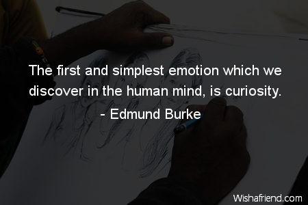 curiosity-The first and simplest emotion