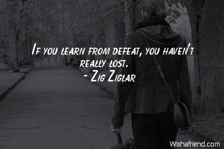 defeat-If you learn from defeat,