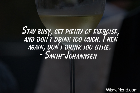 Smith Johannsen Quote Stay Busy Get Plenty Of Exercise And Dont