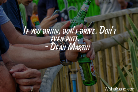 drinking-If you drink, don't drive.