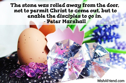 Peter Marshall Quote: The stone was rolled away from the