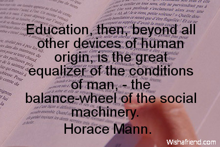Horace Mann Quote Education Then Beyond All Other Devices Of