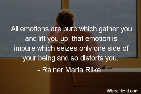 All emotions are pure which, Rainer Maria Rilke Quote