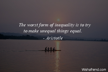 equality-The worst form of inequality
