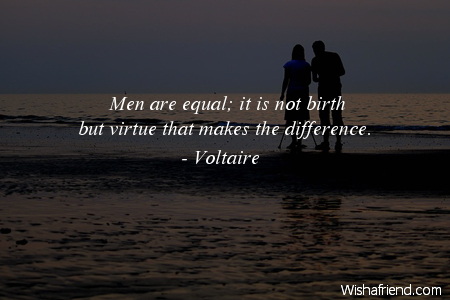equality-Men are equal; it is