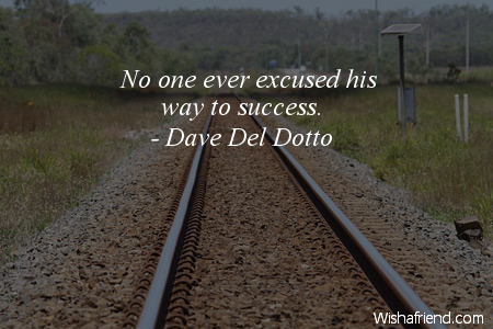 excuses-No one ever excused his