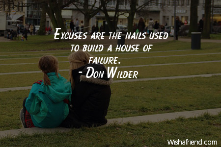 excuses-Excuses are the nails used