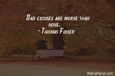 excuses-Bad excuses are worse than