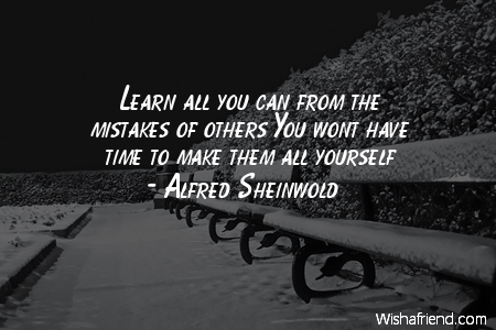 Alfred Sheinwold Quote: Learn all you can from the ...