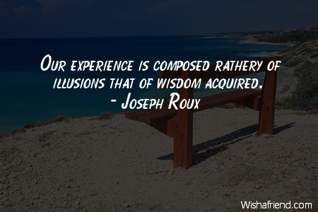 experience-Our experience is composed rathery